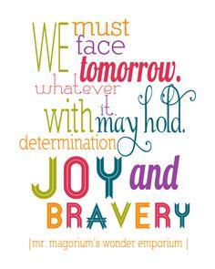 We must face tomorrow whatever it with may hold determination joy and bravery  (Temos de enfrentar amanhã o que quer que pode ser titular com alegria determinação e bravura)