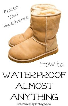 How to Waterproof Almost Anything - seriously - it works on leather, fabric, suede, wood, concrete, tile and more! eclecticallyvintage.com  #bHome.us