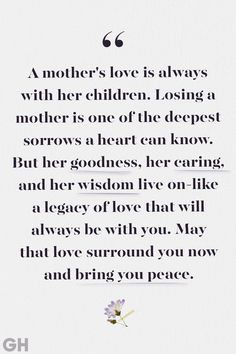 These Beautiful Quotes Will Help Comfort Anyone Who's Lost Their Mother Loss of Mother Quotes Deepest Sorrows<br> She's not physically here anymore, but her love and light live on forever. Loss Of Mother Quotes, Sympathy Quotes For Loss, Mothers Love Quotes, Mother Poems, Life Quotes To Live By, Quotes About Parents, Mother Passed Away Quotes, Sympathy Messages, Angels