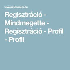 Regisztráció - Mindmegette - Regisztráció - Profil - Profil
