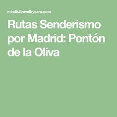Rutas Senderismo por Madrid: Pontón de la Oliva