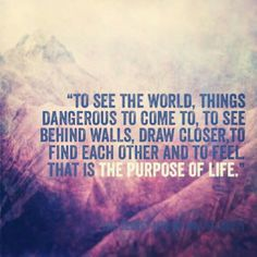 life magazine motto. This is my all time favorite quote. I practically live by this quote.