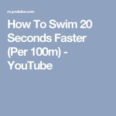How To Swim 20 Seconds Faster (Per 100m) - YouTube