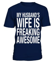 Husband's wife is freaking awesome T shirt love family best gift