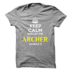 "[Love Tshirt name list] Keep Calm And Let ARCHER Handle It  Free Ship  If you dont like this shirt no problem you can search another shirt at ""SEARCH BOX"" on the TOP  Tshirt Guys Lady Hodie  SHARE TAG FRIEND Get Discount Today Order now before we SELL OUT  Camping be wrong i am bagley tshirts calm and let archer handle it keep calm and let"