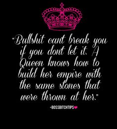 Bullshit can't break you if you don't let it. #bossbitchtips