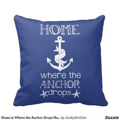 Home is Where the Anchor Drops Nautical Quote Pillow - Sept 16