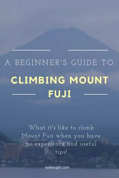 Climbing Mount Fuji: a beginner's story and useful tips!