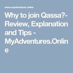 Why to join Qassa?- Review, Explanation and Tips - MyAdventures.Online