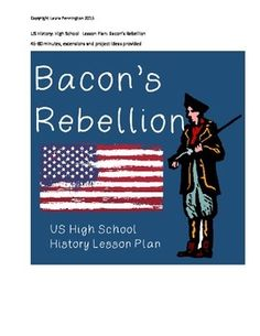 """US History High School: Bacon's Rebellion -- An hour of high school lesson plan helps students learn more about Nathaniel Bacon and """"Bacon's Rebellion"""". Customized reading handout for student included as well as extensions for advanced learners and project ideas."""