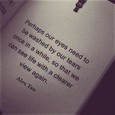 Lifehack - Perhaps our eyes need to be washed by our tears once in a while  #Eyes, #Life, #Tears