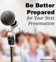 How to be better prepared for your next presentation - Michael Hyatt http://michaelhyatt.com/how-to-be-better-prepared-for-your-next-major-presentation.html