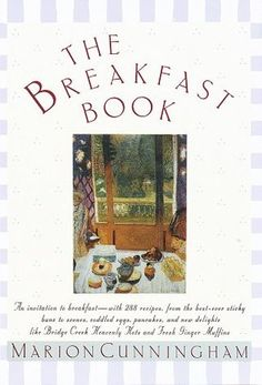 The Breakfast Book by Marion Cunningham - you can't go wrong with any of her cookbooks