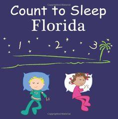 Count to Sleep Florida (Count to Sleep series): Adam Gamble, Joe Veno: 9781602193130: Amazon.com Children's Books