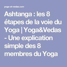 Ashtanga : les 8 étapes de la voie du Yoga | Yoga&Vedas - Une explication simple des 8 membres du Yoga