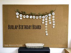 Cover board with burlap. Use a stick and wire to hang small circles with month written on them. Add birthdays and paper to create this nature inspired birthday board.