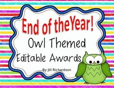 Delight your children with these Editable Owl Themed End of TheYear Awards!Includes 29 different awards.