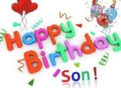 270+ Happy Birthday Wishes For Son From Heart – Birthday Quotes, Messages Happy Birthday Wishes Dad, Happy Birthday Princess, Birthday Wishes For Boyfriend, Birthday Quotes For Him, My Son Birthday, Happy Birthday Images, Birthday Nails, Birthday Pictures, Birthday Greetings