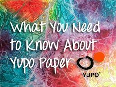 What you need to know about Yupo paper Read blog here: http://keetonsonline.wordpress.com/2014/07/28/what-you-need-to-know-about-yupo-paper/