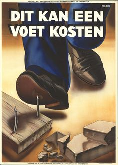 Death, Blood, and Mayhem: A Collection of 48 Scary Vintage Dutch Workplace Safety Posters ~ vintage everyday Health And Safety Poster, Safety Posters, Safety Slogans, Vintage Advertisements, Vintage Ads, Vintage Posters, Safety Cartoon, Workplace Safety, Safety First