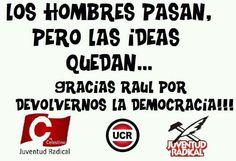 Los hombres pasan pero las ideas quedan... Somos la Unión Cívica Radical || Juventud Radical Tucumán - La Celestino || UCR || #LaJRQueMilita
