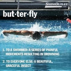 Totally. We had to do 4 100s butterfly at practice the other day. It was so tiring!