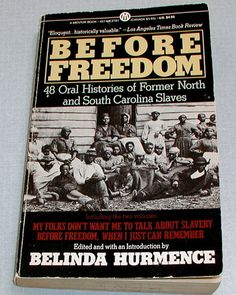 Before Freedom: 48 Oral Histories of Former North and South Carolina Slaves (Mentor Series): Belinda Hurmence: 9780451627810: Amazon.com: Bo...