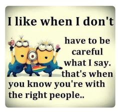 Not a huge fan of minions. I like when I don& have to be careful what I say. That& when you know you& with the right people. Best Minions Quotes Of The Week # Minion Jokes, Minions Quotes, Funny Minion, Minions Images, Minions Love, Minion Stuff, Purple Minions, Evil Minions, Minion Top