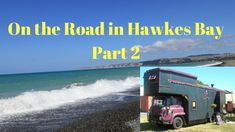 Travelling in my Tiny House/Truck Hawkes Bay Part 2 Camping Rules, Tiny House, Travelling, Trucks, Truck, Cars