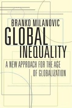 Global inequality : a new approach for the age of globalization / Branko Milanovic.