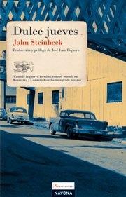 """'Dulce jueves', John Steinbeck. """"Una nación entera condenada a la falta de honradez por sus leyes, porque la honradez se castiga."""""""