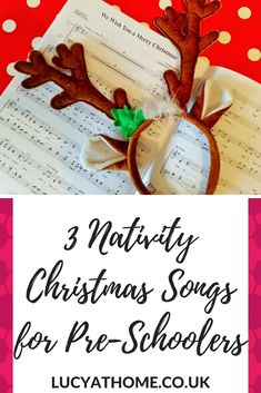 3 Nativity Christmas Songs For Pre-Schoolers — Lucy At Home