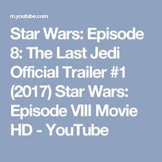Star Wars: Episode 8: The Last Jedi Official Trailer #1 (2017) Star Wars: Episode VIII Movie HD - YouTube
