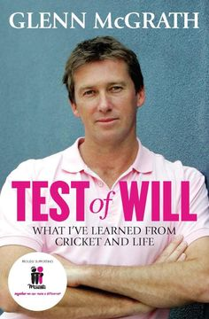 Test of Will - Glenn McGrath reflects on the events and people that have shaped him, both on and off the pitch, in this honest, insightful and fascinating book.