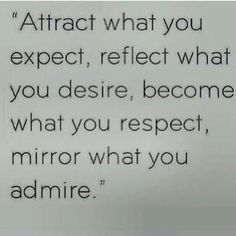 """Attract what you expect, reflect what you desire, become what you respect, mirror what you admire."" #quote Turner Pediatric Dentistry 