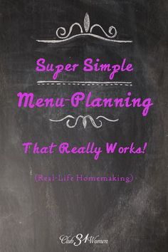 Looking for a good menu-planning system? One that saves you time, money, and stress? I finally found something that works great for us. A Super Simple Menu-Planning That Really Works! - Club 31 Women