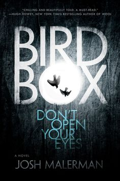 Written with the narrative tension of The Road and the exquisite terror of classic Stephen King, Bird Box is a propulsive, edge-of-your-seat horror thriller, set in an apocalyptic near-future world—a masterpiece of suspense from the brilliantly imaginative Josh Malerman.  Something is out there . . . Something terrifying that must not be seen. One glimpse and a person is driven to deadly violence. No one knows what it is or where it came from.