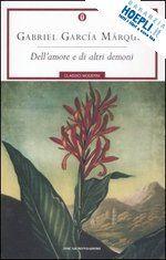 DELL'AMORE E DI ALTRI DEMONI un libro di GARCIA MARQUEZ GABRIEL pubblicato da MONDADORI