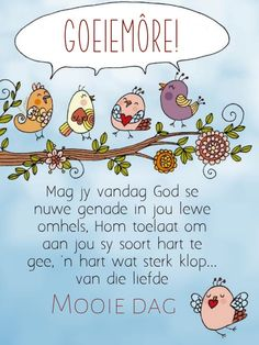 Goeie Nag, Goeie More, Afrikaans Quotes, Good Morning Wishes, Deep Thoughts, Painting On Wood, Friendship, Messages, Creative