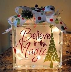 glass block with vinyl lettering and lights inside. Believe in the magic (glass blocks) Noel Christmas, Christmas Projects, Winter Christmas, All Things Christmas, Holiday Crafts, Holiday Fun, Christmas Ornaments, Christmas Lights, Christmas Vinyl Crafts