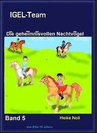 IGEL-Team Band 5 Die geheimnisvollen Nachtvögel http://igelteam.jimdo.com/ebooks-kinderbücher