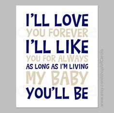 I'll Love You Forever I'll Like You For Always Quote by ofCarola, $12.00