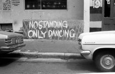 No standing. Only dancing....We can write this somewhere and take pics in front of it