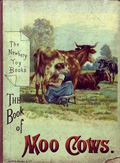 """The Book of Moo Cows. Cook ~ Author of """"Book of Gee-Gees"""" and """"Book of Baa-Lambs"""" Vintage Book Covers, Vintage Children's Books, Vintage Ephemera, Antique Books, Vintage Ads, Book Illustration, Illustrations, Old Children's Books, Victorian Books"""