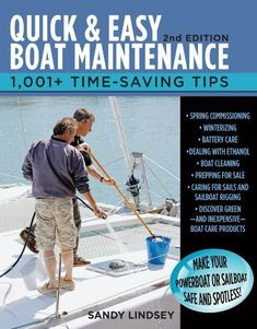 Quick and Easy Boat Maintenance, 2nd Edition: 1,001 Time-Saving Tips by Sandy Lindsey, http://www.amazon.ca/dp/B008J33VEW/ref=cm_sw_r_pi_dp_NZ30vb08GY0MV