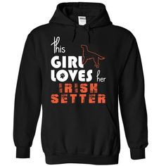 This Girl Loves Her Irish Setter T-Shirts, Hoodies. VIEW DETAIL ==► Funny Tee Shirts