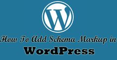 How to Add Schema Markup to a WordPress Theme for SEO