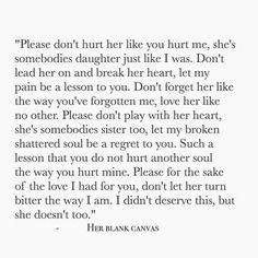 So true and we'll said . Never play with a womens heart and mind have respect and treat her the way you'd want your sister to be treated. Another great post by @herblankcanvas
