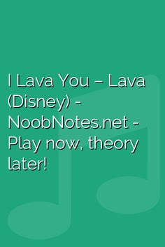 music notes for newbies: I Lava You – Lava (Disney). Play popular songs and traditional music with note letters for easy fun beginner instrument practice - great for flute, piccolo, recorder, piano and Piano Music With Letters, Piano Music Easy, Lava Disney, Disney Play, Song Notes, Music Notes, Disney Piano Music, Letter Song, Flute Sheet Music