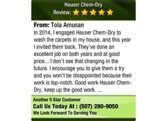In 2014,  I engaged Hauser Chem-Dry to wash the carpets in my house, and this year I...